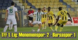 TFF 1 Lig'in 6. haftasında Menemenspor, sahasında Bursaspor'u 2-1 mağlup etti.