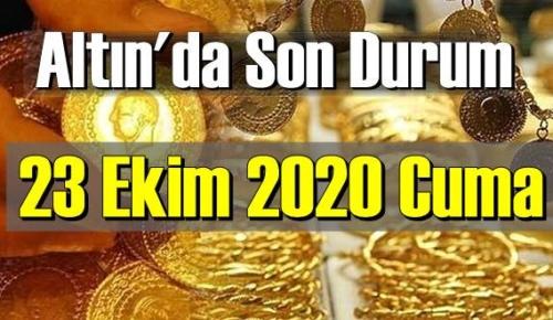 23 Ekim 2020 Cuma Ekonomi'de Altın piyasası, Altın güne nasıl başlıyor!
