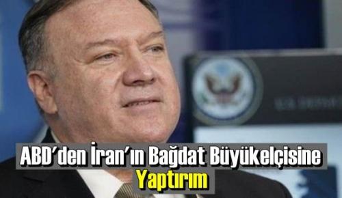 ABD, İran'ın Bağdat Büyükelçisi'ne yaptırım kararı aldı!