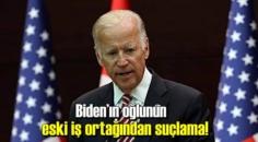 Biden'ın oğlunun eski iş ortağından suçlama!
