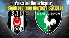 Yukatel Denizlispor, Beşiktaş maç biletleri Satışta!