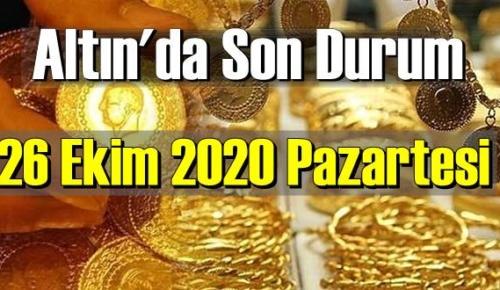 26 Ekim 2020 Pazartesi Ekonomi'de Altın piyasası, Altın güne nasıl başlıyor!