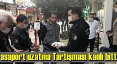 Pasaport uzatma Tartışmasında bıçaklı kavga kanlı bitti!