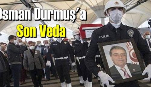 Osman Durmuşa Son Veda, Ruhu şad olsun