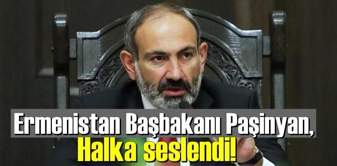 Ermenistan Başbakanı Paşinyan, Halka seslendi! direnmemiz devam ediyor.