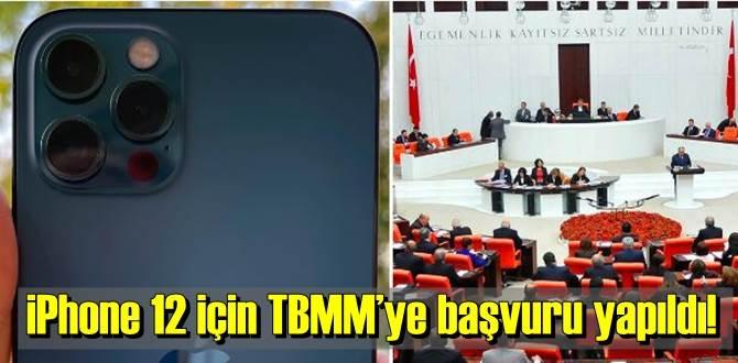 iPhone 12 için TBMM'ye dilekçeler verilmeye başlandı!