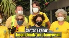 Sertap Erener: burada herkesin bıraktığı pisliği toplamaya çalışıyorum!