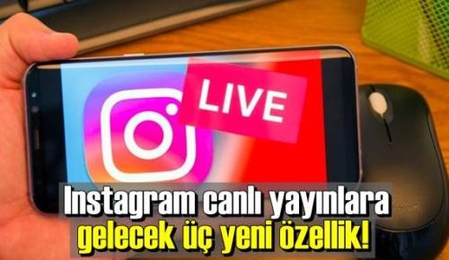 Instagram Canlı yayınlar için üç yeni özellik: Kullanıcıların istedikleri oluyor!