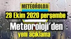 Meteoroloji Genel Müdürlüğü 29 Ekim 2020 perşembe günü hava tahminlerini açıkladı