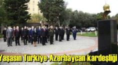 Yaşasın Türkiye-Azerbaycan kardeşliği, Yaşasın Cumhuriyet.