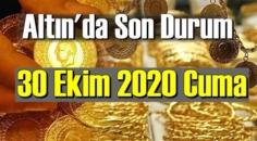 30 Ekim 2020 Cuma Ekonomi'de Altın piyasası, Altın güne nasıl başlıyor!