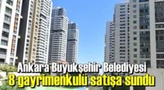 Ankara Büyükşehir Belediyesi, 4 ilçede yer alan gayrimenkullerini ihaleyle satacak.