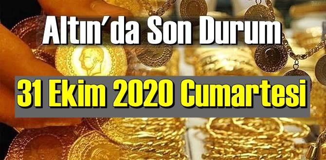 31 Ekim 2020 Cumartesi Ekonomi'de Altın piyasası, Altın güne nasıl başlıyor!