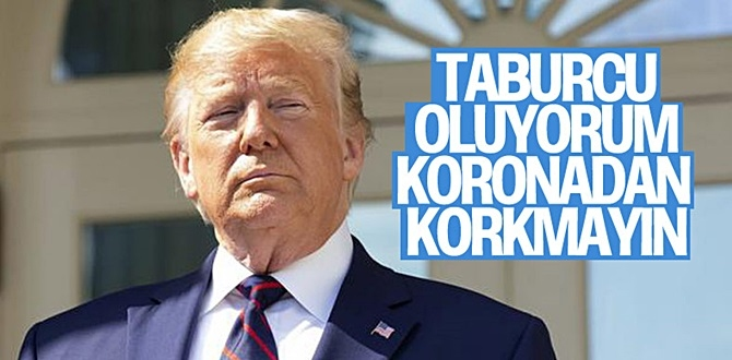 ABD Başkanı Donald Trump: Covid'den korkmayın, Hayatınıza hakim olmasına izin vermeyin!