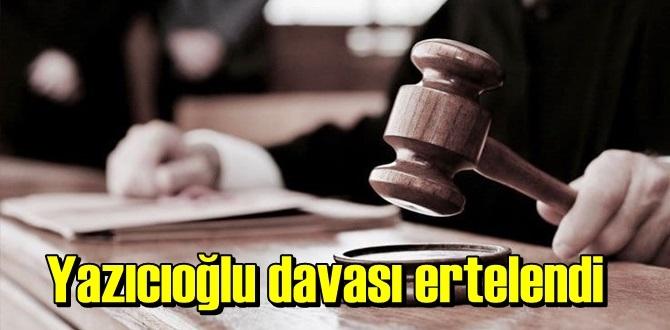 Merhum Yazıcıoğlu davası 7 Ocak 2021 tarihine ertelendi.