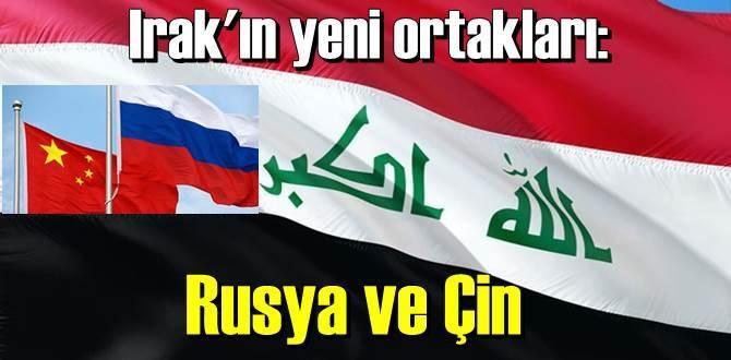 İki Dev Ülke, Irak'ın yeni ortakları !