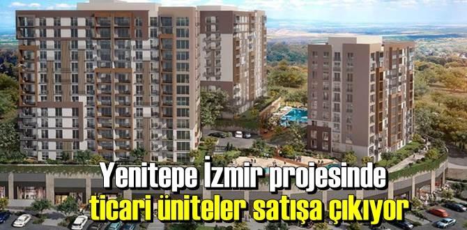 Yenitepe İzmir projesinde ticari üniteler satışa çıkıyor