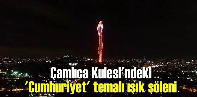 Küçük Çamlıca Kulesi'nde 29 Ekim Cumhuriyet Bayramı'na özel ışık gösterisi gerçekleştirildi.