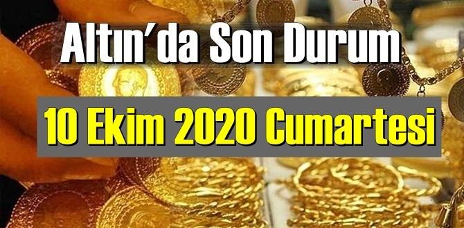 10 Ekim 2020 Cumartesi/ Ekonomi'de Altın piyasası, Altın güne nasıl başlıyor!
