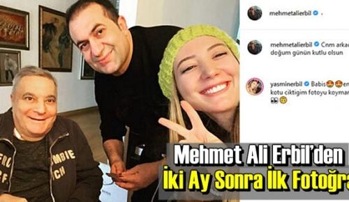 Mehmet Ali Erbil'den İki Ay Sonra İlk Fotoğraf !