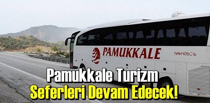 Mahkeme Pamukkale Turizm İçin Kararını verdi, Firma Seferleri Devam Edecek!