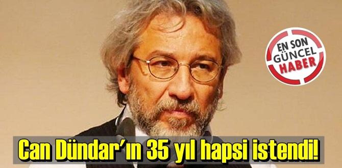 Kaçak durumdaki sanık Can Dündar'ın 35 yıl hapsi istendi!