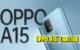 OPPO A15 tanıtıldı, OPPO A15 modelinin detaylı özellikleri..
