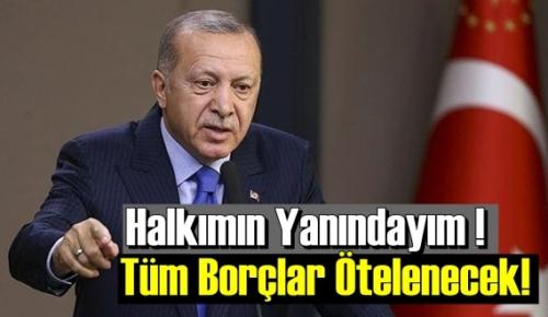 Başkan Erdoğan talimatı verdi! yeni Pakette Tüm Borçlar Ötelenecek!