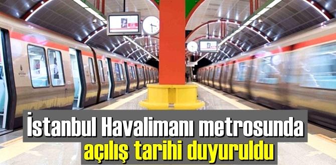 İstanbul Havalimanı metrosunda açılış tarihi duyuruldu!