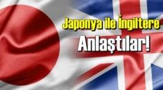 Japonya ile İngiltere Anlaştılar!