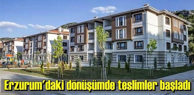 Erzurum Veyisefendi Mahallesi'ndeki dönüşümde ilk teslimler yapıldı.