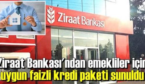 Ziraat Bankası'ndan emekliler için uygun faizli kredi paketi sunuldu.