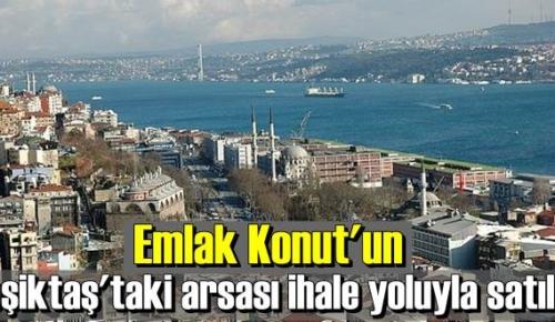 Emlak Konut'un Beşiktaş'taki arsası ihale yoluyla satıldı.