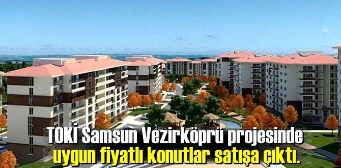 TOKİ Samsun Vezirköprü projesinde uygun fiyatlı konutlar satışa çıktı.