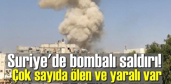 Suriye'de bombalı saldırı! Çok sayıda ölen ve yaralı var!