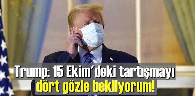 AB Başkanı Trump: 15 Ekim'deki tartışmayı dört gözle bekliyorum!