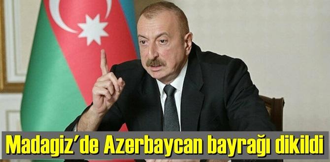 Madagiz'de Azerbaycan bayrağı dikildiği bildirildi!
