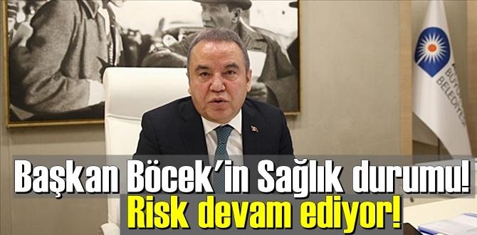 Antalya Büyükşehir Belediye Başkanı Böcek'in sağlık durumunun seyri Stabil devam ediyor!