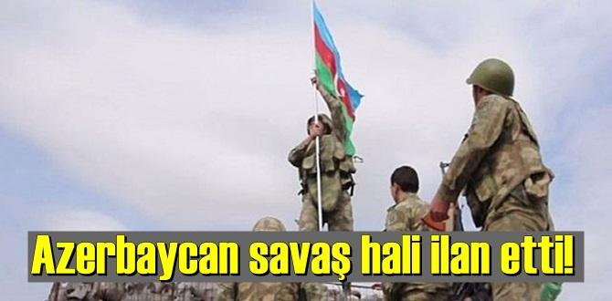 Azerbaycan, Anayasasının 111. maddesine göre savaş hali ilan etti!