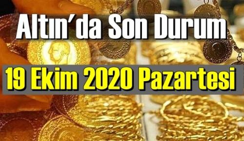 19 Ekim 2020 Pazartesi Ekonomi'de Altın piyasası, Altın güne nasıl başlıyor!