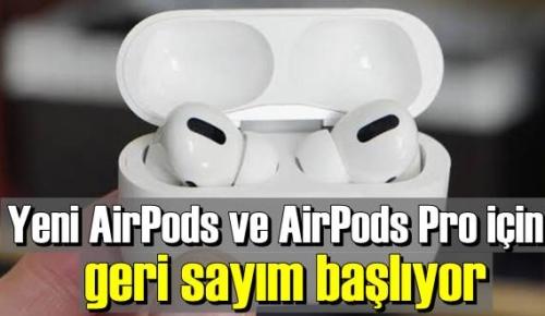Yeni AirPods ve AirPods Pro merakla bekleniyor!