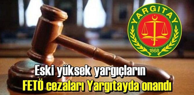 Yargıtay Ceza Genel Kurulu FETÖ cezalarını onadı!