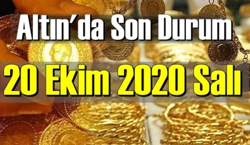 20 Ekim 2020 Salı Ekonomi'de Altın piyasası, Altın güne nasıl başlıyor!
