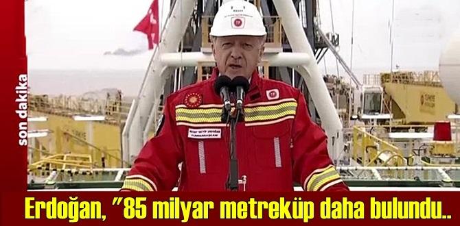 Başkan Erdoğan'ın, Fatih sondaj gemisinde 85 milyar metreküp daha bulundu açıklaması!