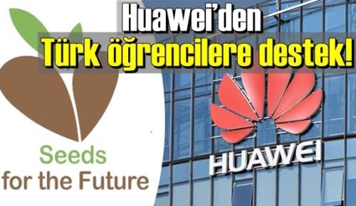 Huawei, Türk öğrencilere eğitim desteği sağlayacak.
