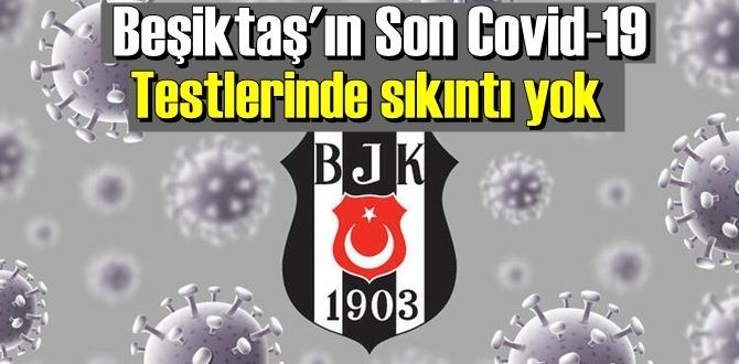 Beşiktaş'ın Son Covid-19 Testlerinde sıkıntı yok