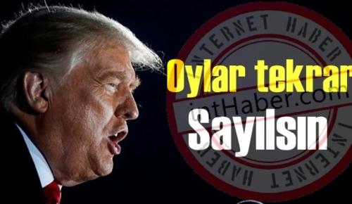 Trump: Oylar tekrar sayılmalı! Ben Kazandım!