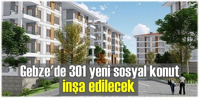 Gebze'de 301 yeni sosyal konut inşa edilecek