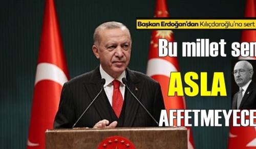 Başkan Erdoğan: Bu Zat'ı millet affetmeyecek!