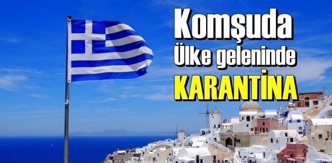Komşumuz Yunanistan, Ülkesinde Covid Karanti kararı aldı!